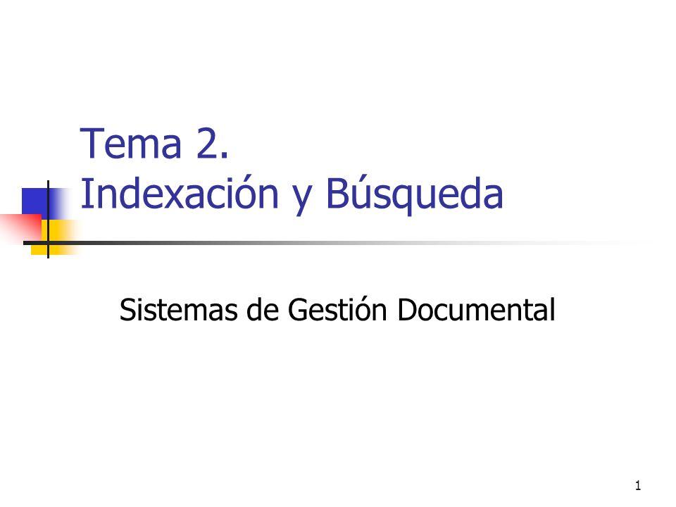 Tema 2. Indexación y Búsqueda