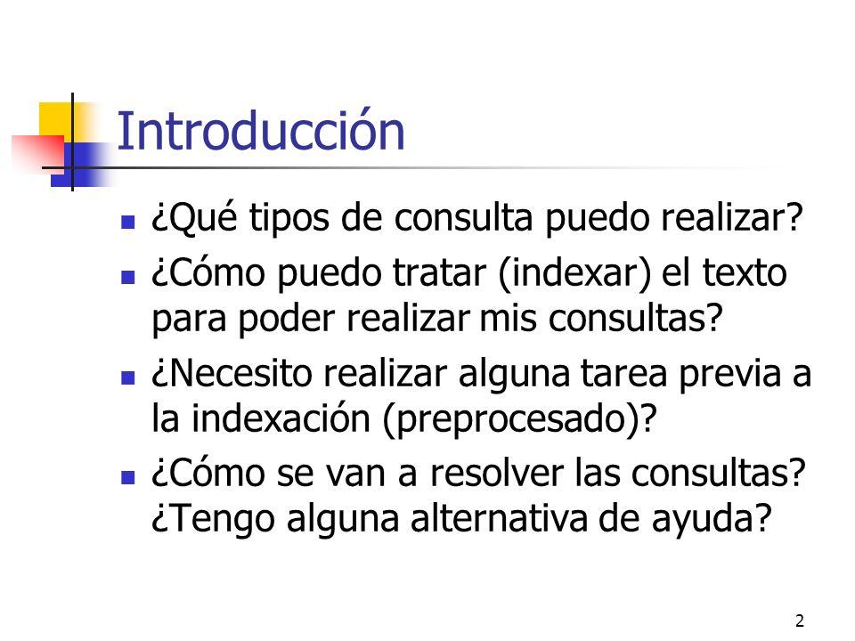 Introducción ¿Qué tipos de consulta puedo realizar