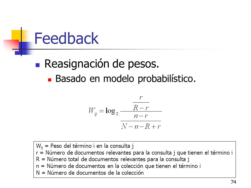 Feedback Reasignación de pesos. Basado en modelo probabilístico.