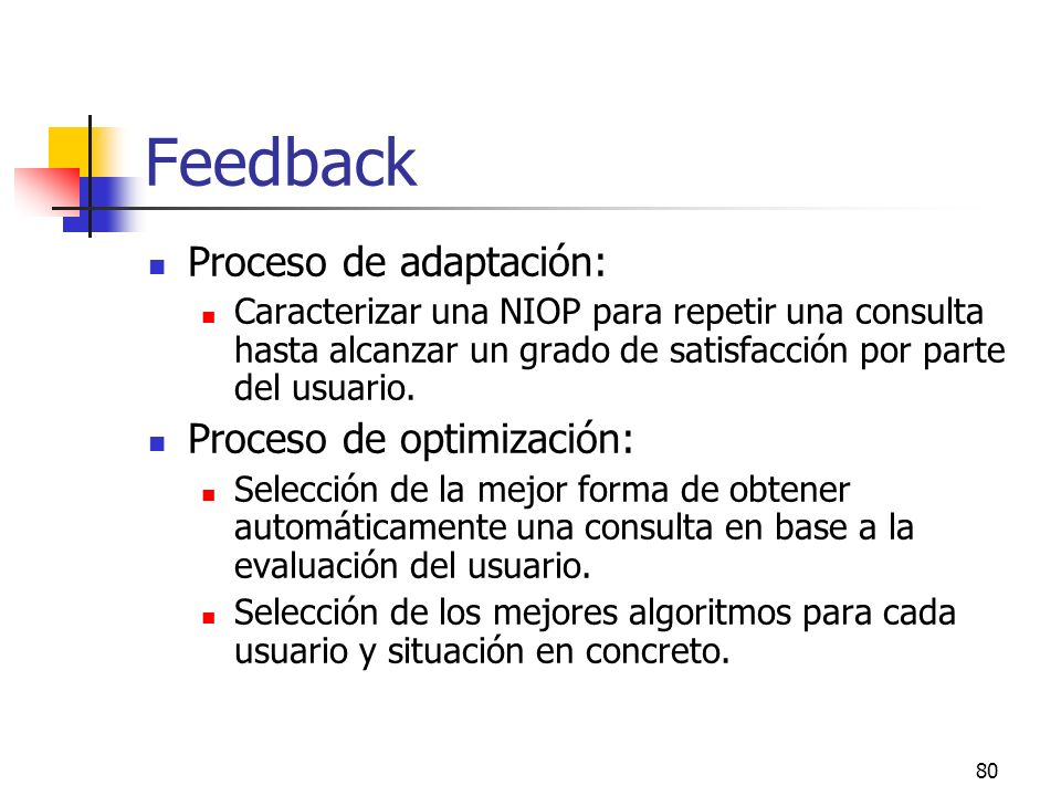 Feedback Proceso de adaptación: Proceso de optimización: