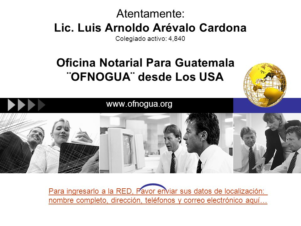 Atentamente: Lic. Luis Arnoldo Arévalo Cardona Colegiado activo: 4,840