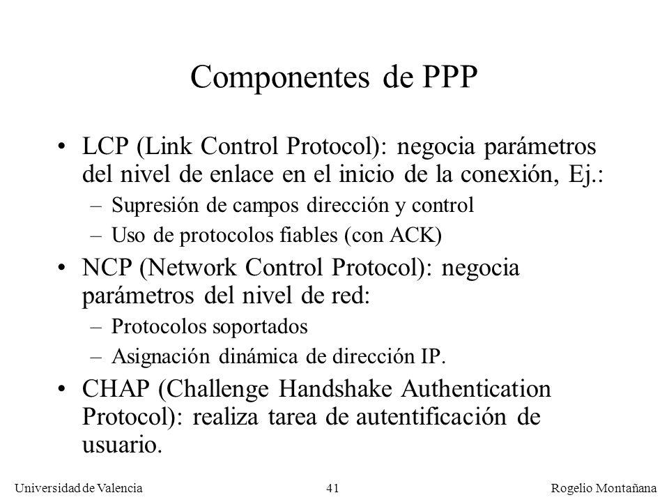 La Capa de Enlace Componentes de PPP. LCP (Link Control Protocol): negocia parámetros del nivel de enlace en el inicio de la conexión, Ej.: