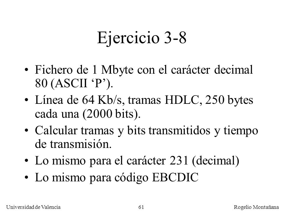 La Capa de EnlaceEjercicio 3-8. Fichero de 1 Mbyte con el carácter decimal 80 (ASCII 'P').