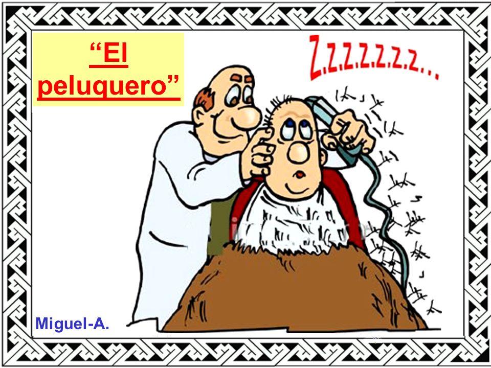 El peluquero Miguel-A.