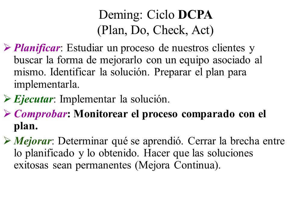 Deming: Ciclo DCPA (Plan, Do, Check, Act)