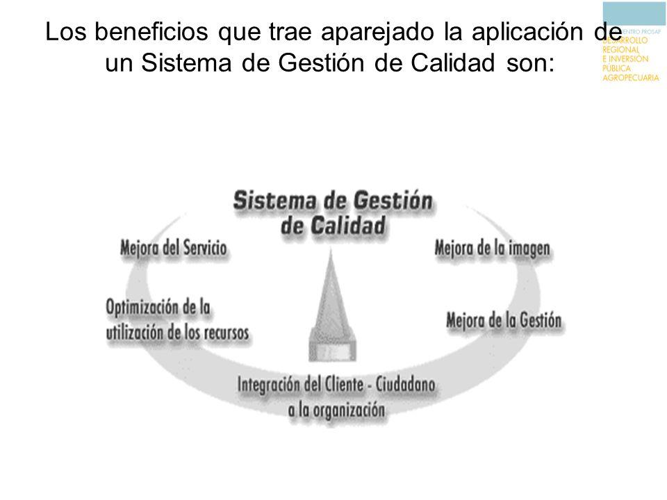 Los beneficios que trae aparejado la aplicación de un Sistema de Gestión de Calidad son: