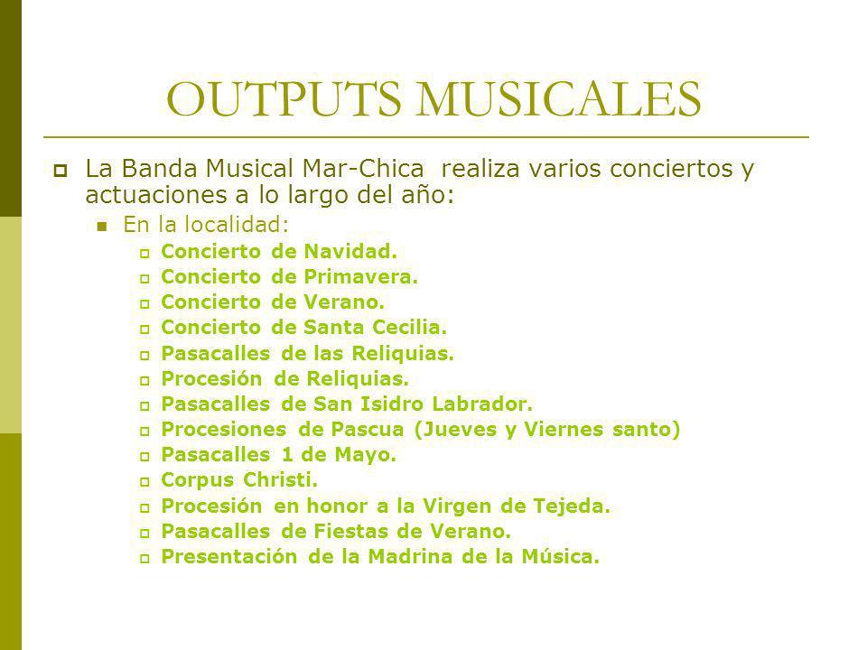 OUTPUTS MUSICALES La Banda Musical Mar-Chica realiza varios conciertos y actuaciones a lo largo del año: