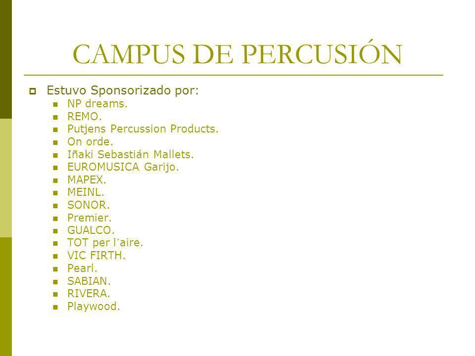 CAMPUS DE PERCUSIÓN Estuvo Sponsorizado por: NP dreams. REMO.