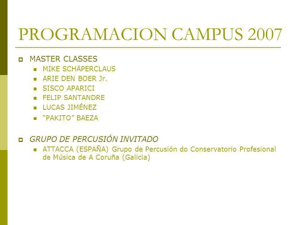 PROGRAMACION CAMPUS 2007 MASTER CLASSES GRUPO DE PERCUSIÓN INVITADO