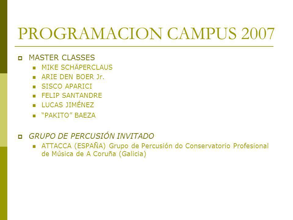 PROGRAMACION CAMPUS 2007 MASTER CLASSES GRUPO DE PERCUSIÓN INVITADO