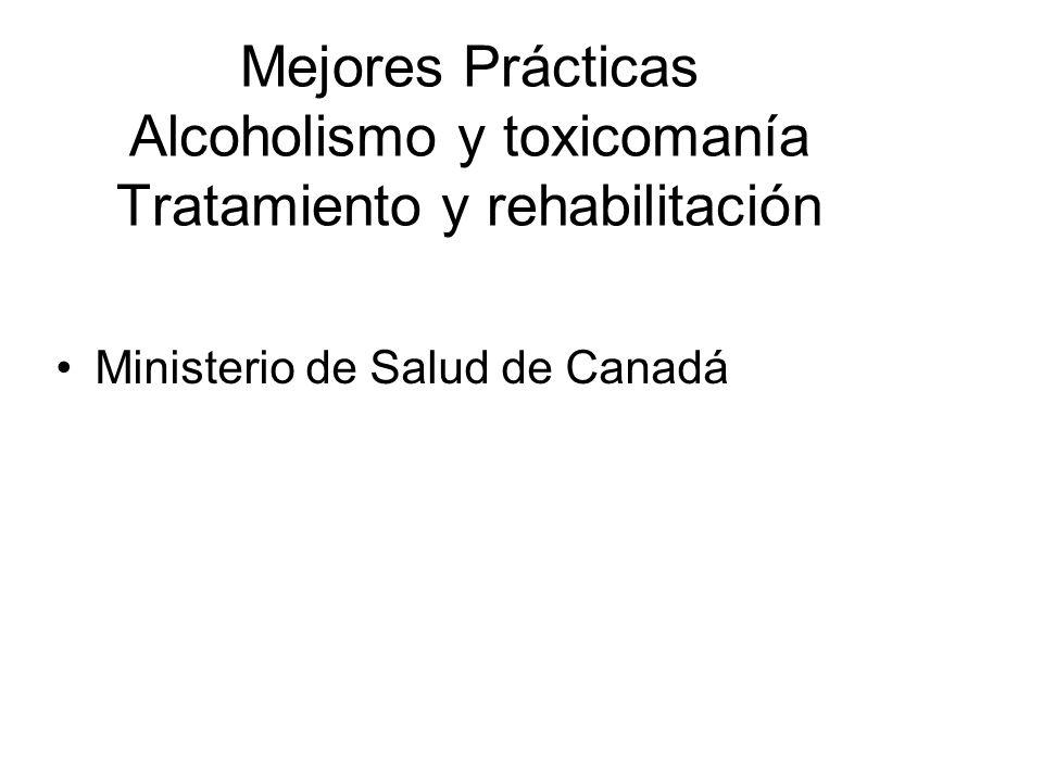 Mejores Prácticas Alcoholismo y toxicomanía Tratamiento y rehabilitación