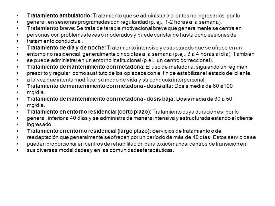 Tratamiento ambulatorio: Tratamiento que se administra a clientes no ingresados, por lo