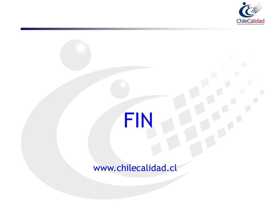 FIN www.chilecalidad.cl