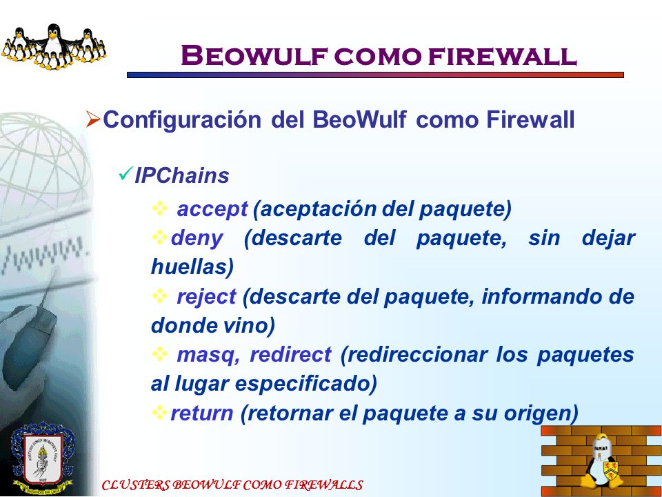 Beowulf como firewall Configuración del BeoWulf como Firewall IPChains