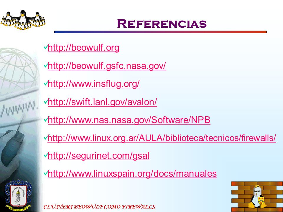 Referencias http://beowulf.org http://beowulf.gsfc.nasa.gov/