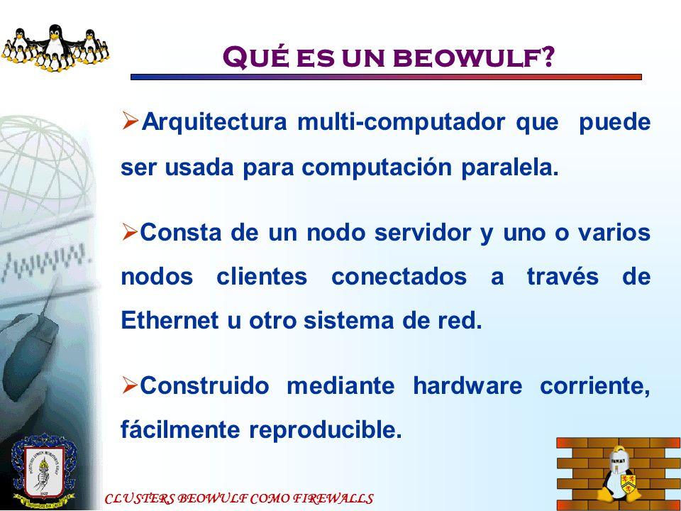 Qué es un beowulf Arquitectura multi-computador que puede ser usada para computación paralela.
