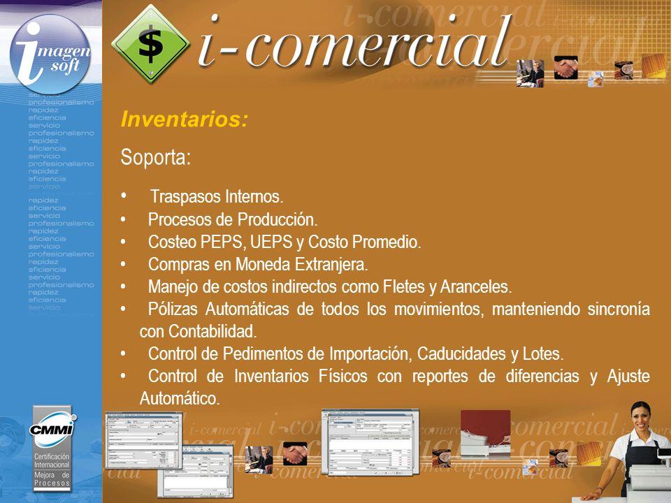 Inventarios: Soporta: Traspasos Internos. Procesos de Producción.