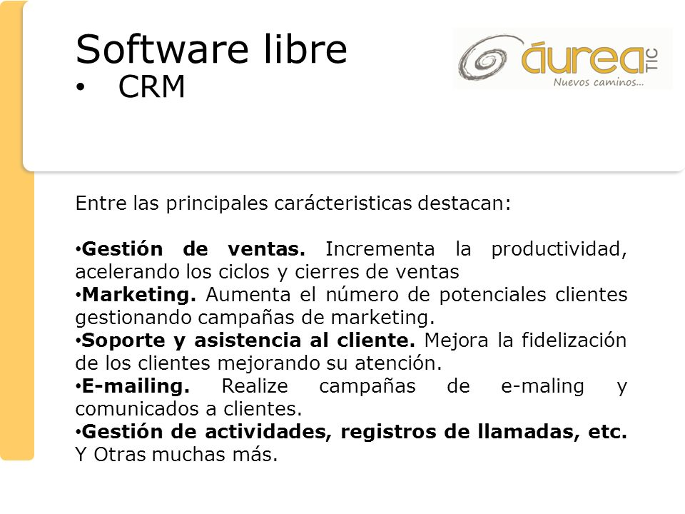 Software libre CRM Entre las principales carácteristicas destacan: