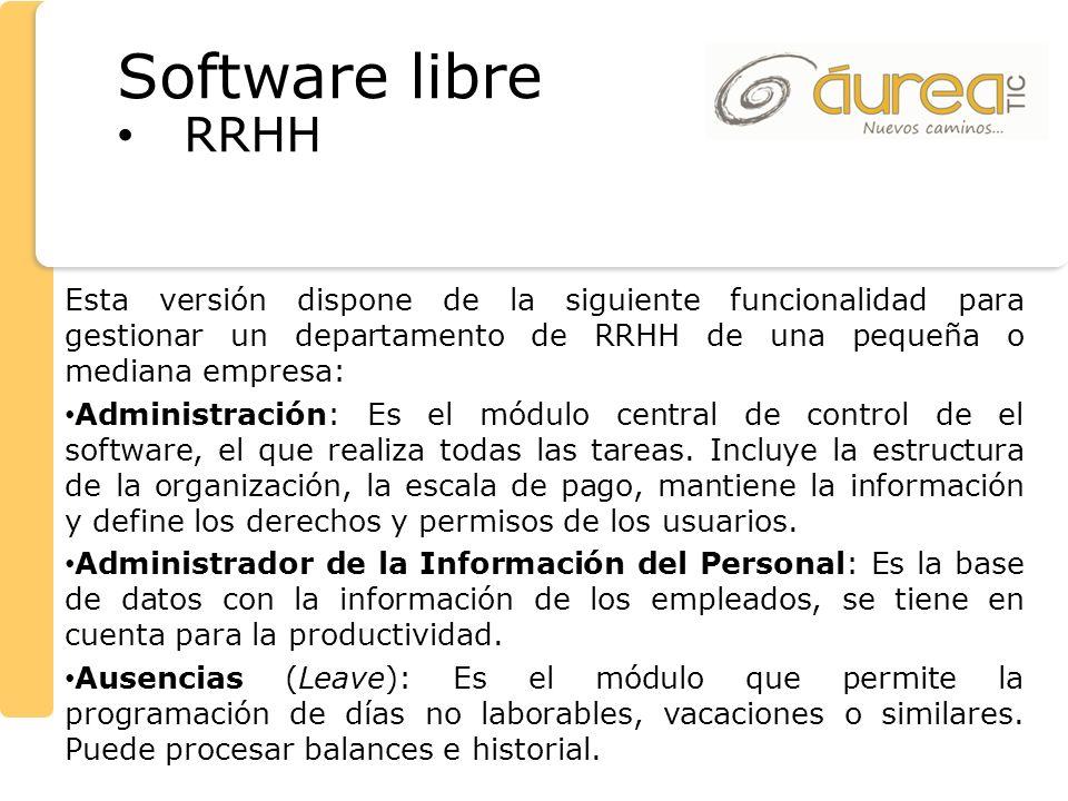 Software libre RRHH. Esta versión dispone de la siguiente funcionalidad para gestionar un departamento de RRHH de una pequeña o mediana empresa: