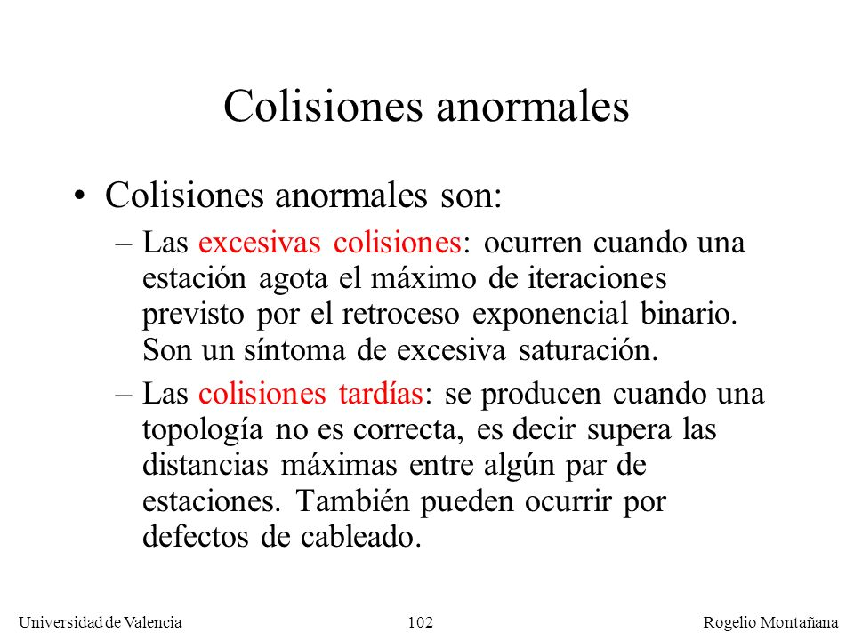Colisiones anormales Colisiones anormales son: