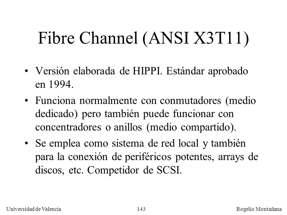 Fibre Channel (ANSI X3T11)