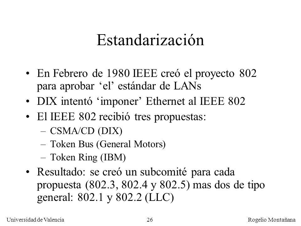 Redes Locales Estandarización. En Febrero de 1980 IEEE creó el proyecto 802 para aprobar 'el' estándar de LANs.