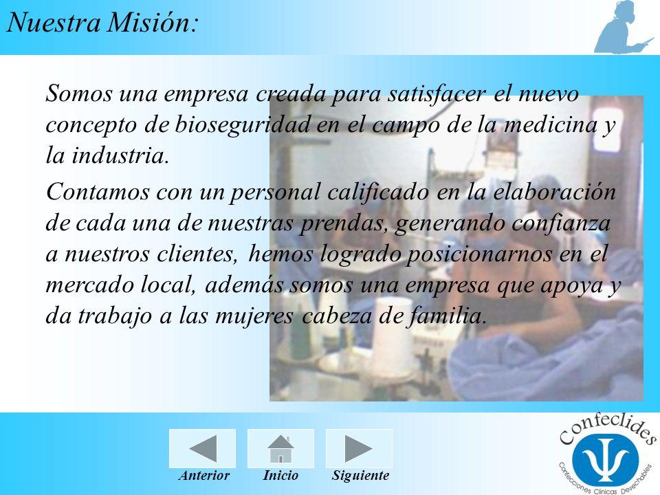 Nuestra Misión: Somos una empresa creada para satisfacer el nuevo concepto de bioseguridad en el campo de la medicina y la industria.