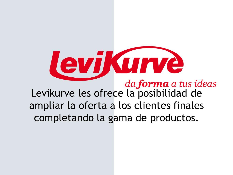 da forma a tus ideas Levikurve les ofrece la posibilidad de ampliar la oferta a los clientes finales completando la gama de productos.