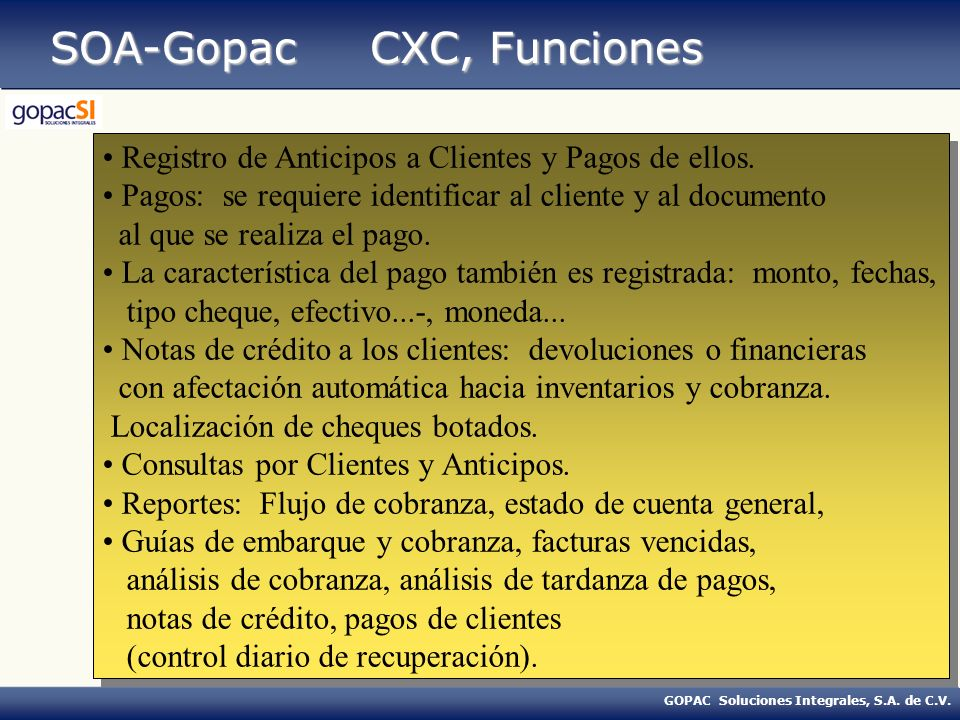 SOA-Gopac CXC, Funciones