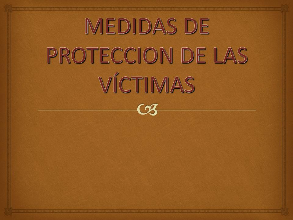 MEDIDAS DE PROTECCION DE LAS VÍCTIMAS