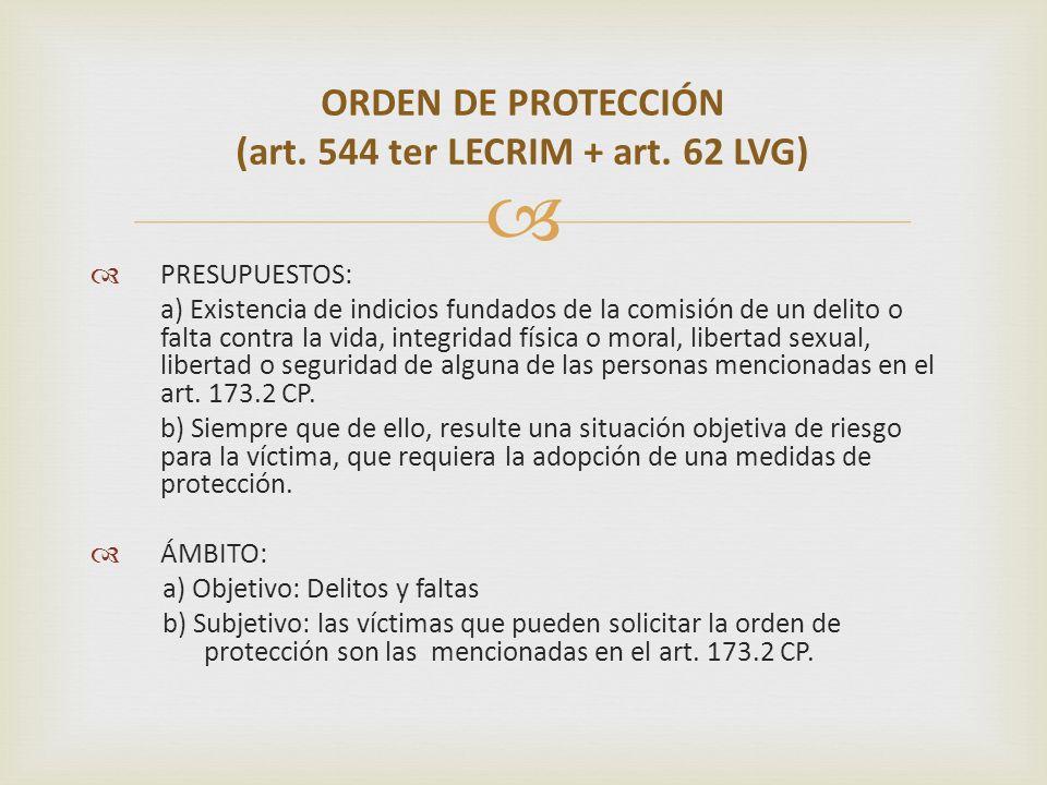 ORDEN DE PROTECCIÓN (art. 544 ter LECRIM + art. 62 LVG)