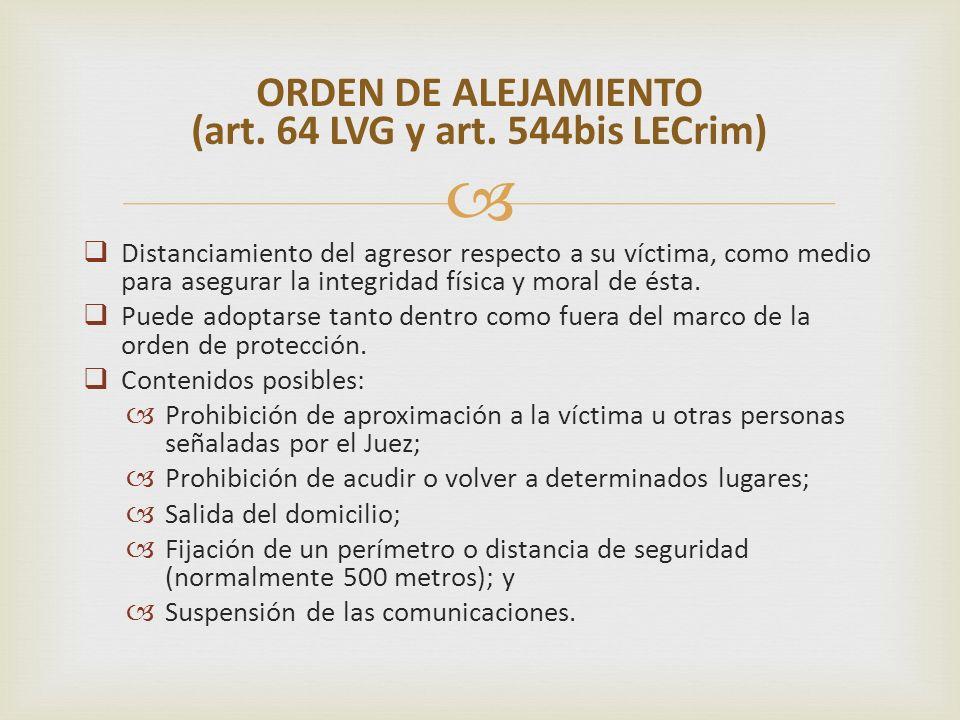 ORDEN DE ALEJAMIENTO (art. 64 LVG y art. 544bis LECrim)