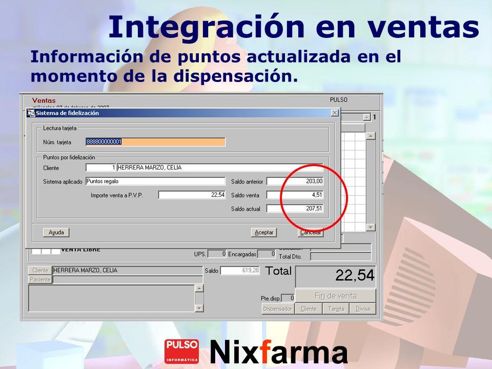 Integración en ventas Información de puntos actualizada en el momento de la dispensación.