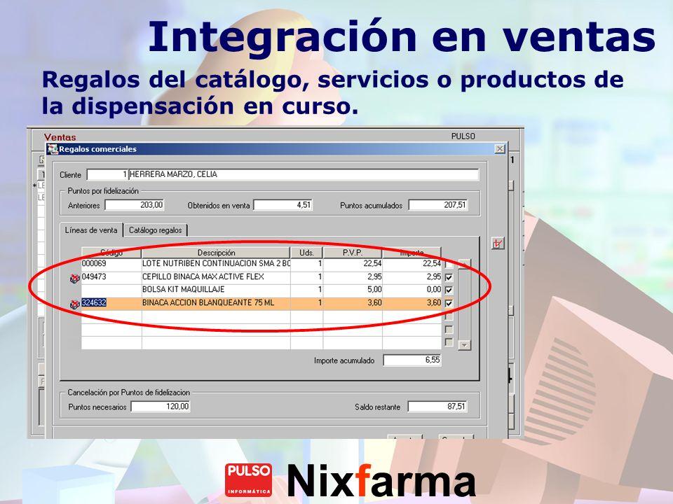Integración en ventas Regalos del catálogo, servicios o productos de la dispensación en curso.