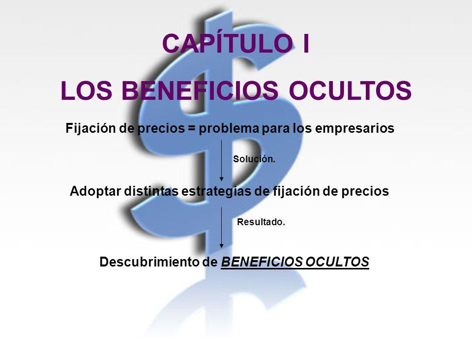 CAPÍTULO I LOS BENEFICIOS OCULTOS