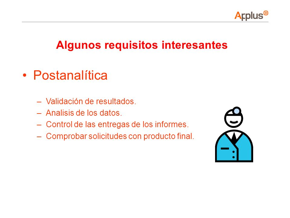 Postanalítica Algunos requisitos interesantes