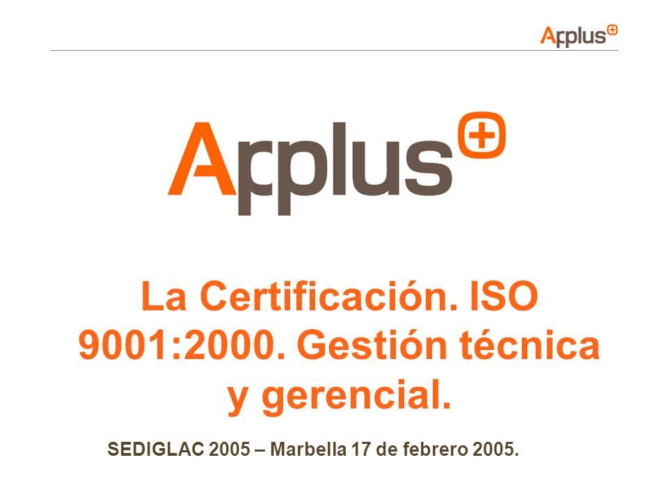 La Certificación. ISO 9001:2000. Gestión técnica y gerencial.