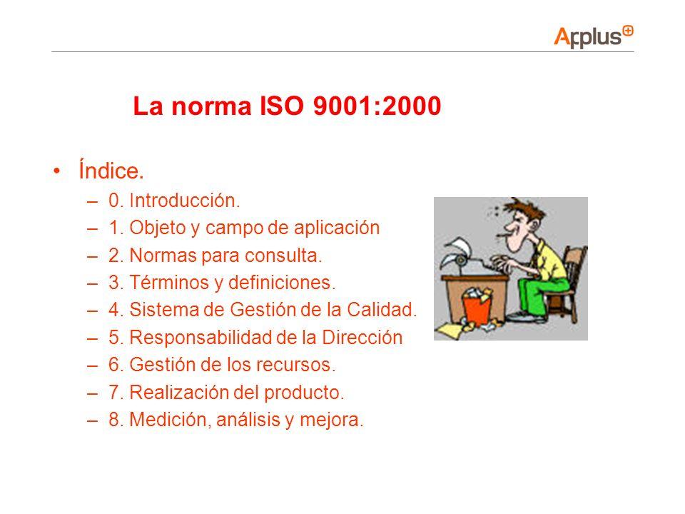 La norma ISO 9001:2000 Índice. 0. Introducción.