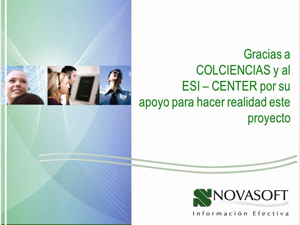 Gracias a COLCIENCIAS y al ESI – CENTER por su apoyo para hacer realidad este proyecto