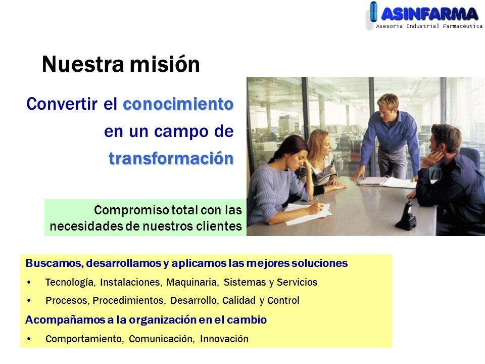 Nuestra misión Convertir el conocimiento en un campo de transformación