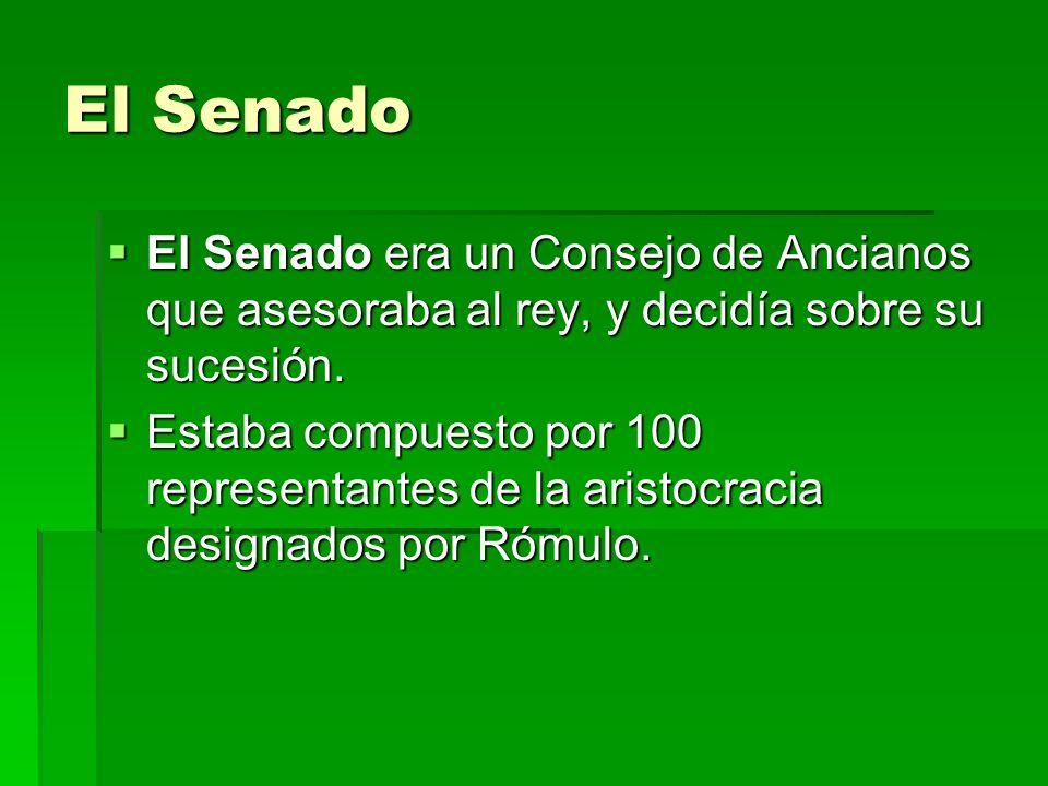 El Senado El Senado era un Consejo de Ancianos que asesoraba al rey, y decidía sobre su sucesión.