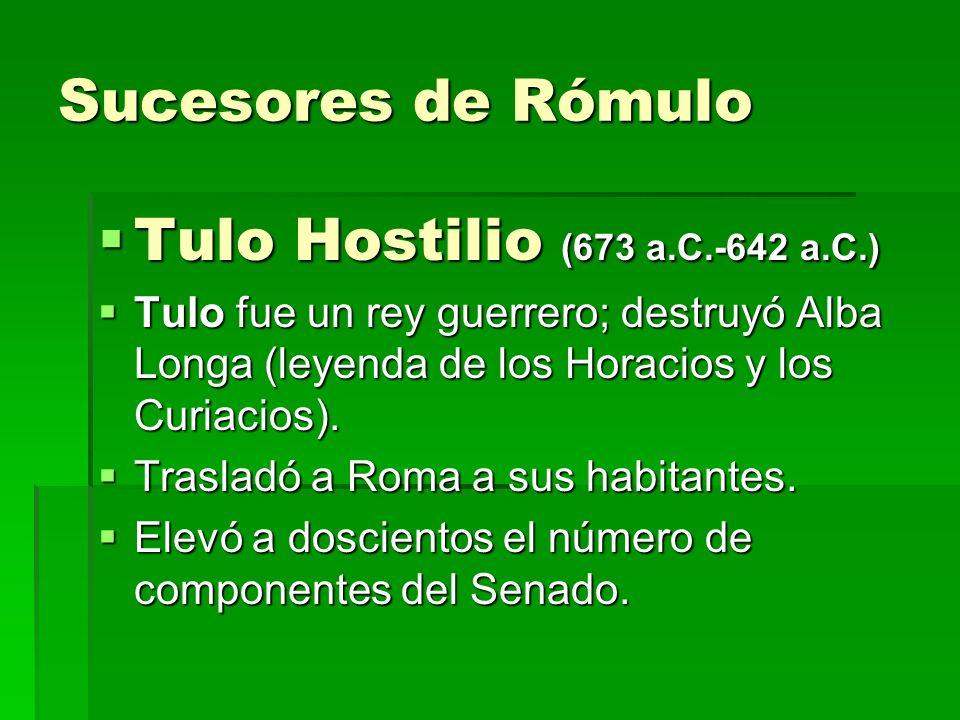 Sucesores de Rómulo Tulo Hostilio (673 a.C.-642 a.C.)