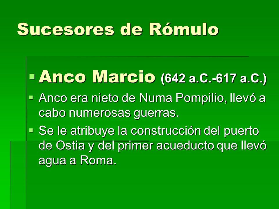 Sucesores de Rómulo Anco Marcio (642 a.C.-617 a.C.)