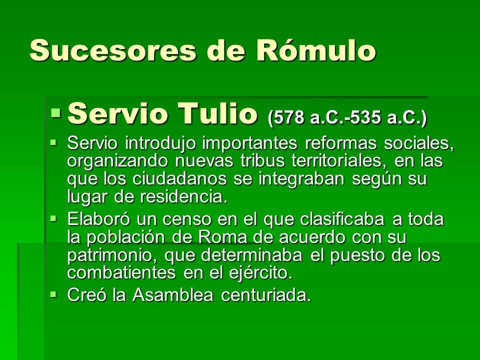 Sucesores de Rómulo Servio Tulio (578 a.C.-535 a.C.)