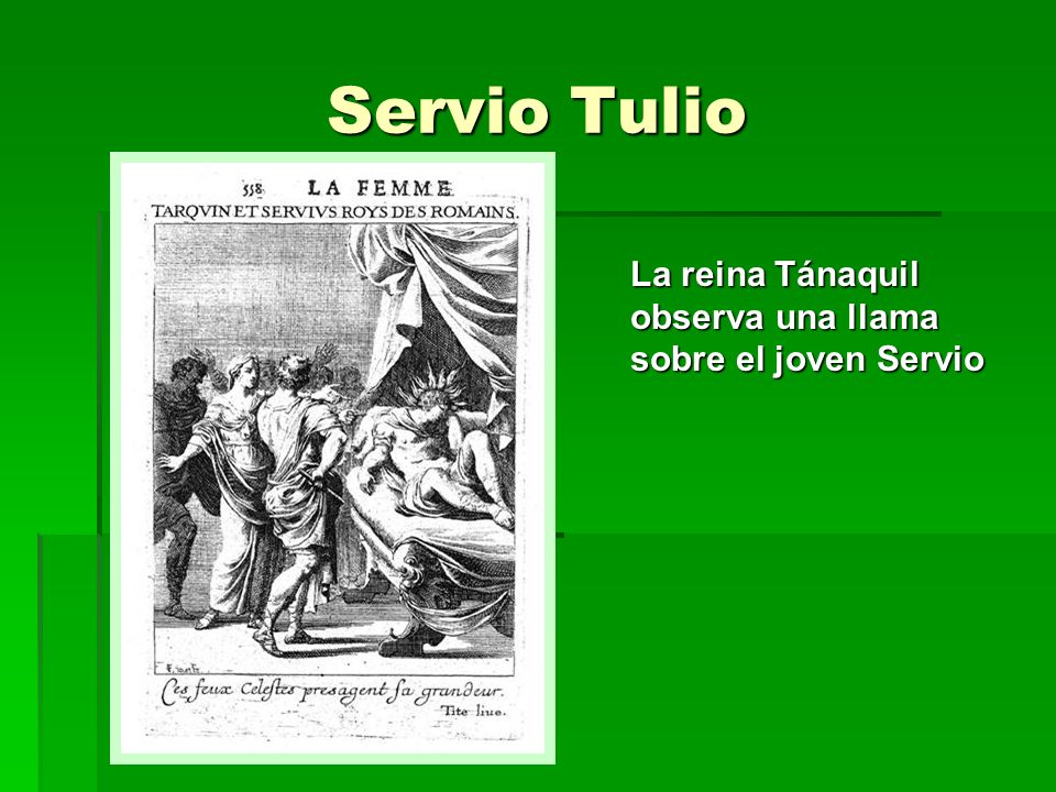 Servio Tulio La reina Tánaquil observa una llama sobre el joven Servio