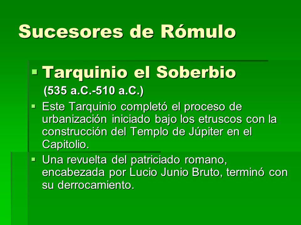 Sucesores de Rómulo Tarquinio el Soberbio (535 a.C.-510 a.C.)