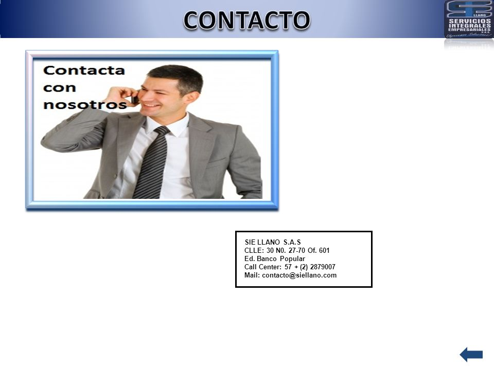 CONTACTO SIE LLANO S.A.S CLLE: 30 N0. 27-70 Of. 601 Ed. Banco Popular