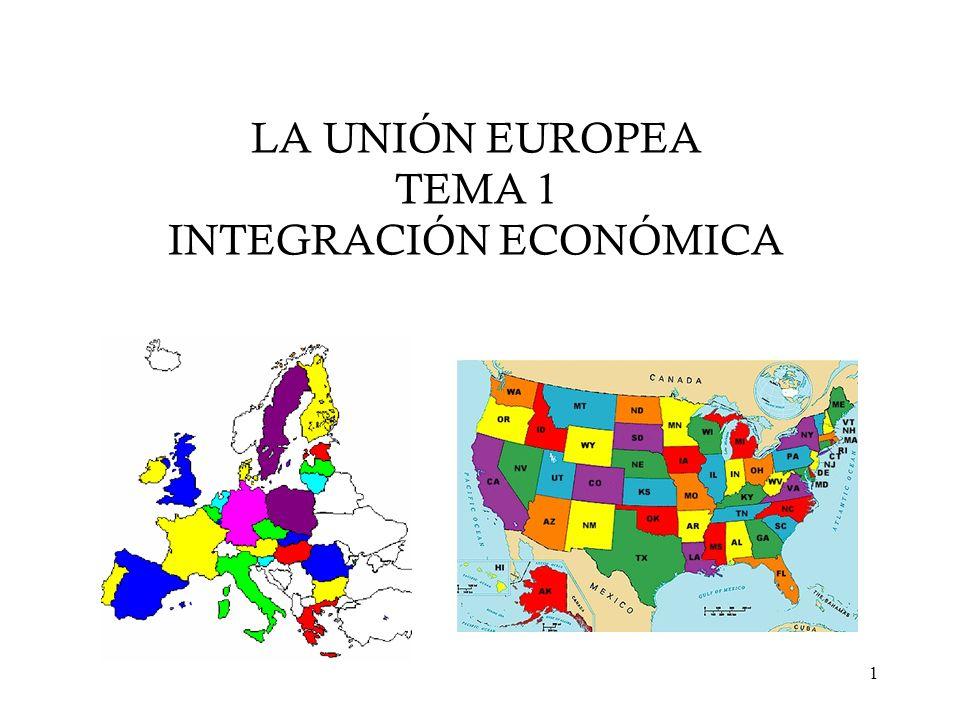 LA UNIÓN EUROPEA TEMA 1 INTEGRACIÓN ECONÓMICA