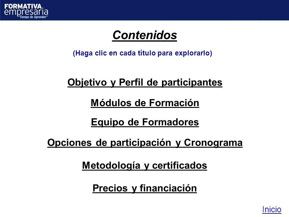 Contenidos Objetivo y Perfil de participantes Módulos de Formación