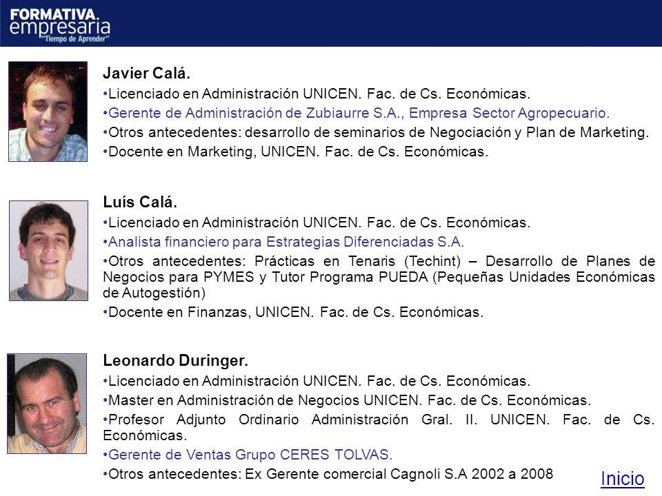 Inicio Javier Calá. Luís Calá. Leonardo Duringer.